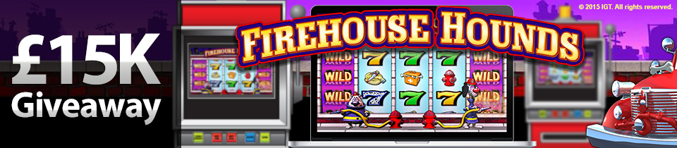 Firehouse Hounds - £15,000 Network Giveaway